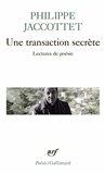 Philippe Jaccottet Une transaction secrete