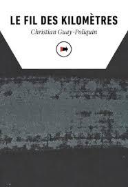 Le fil des Kilometres Christian Guay-Poliquin